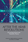 After the Arab Revolutions: Decentring Democratic Transition Theory