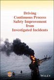 Driving Continuous Process Safety Improvement From Investigated Incidents (eBook, PDF)