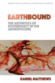 Earthbound: The Aesthetics of Sovereignty in the Anthropocene