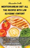 Mediterranean Diet All the Recipes with Low Glycemic Content: The Complete Recipe Book to fight Diabetes and keep under control cardiovascular disease
