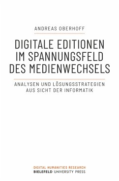 Digitale Editionen im Spannungsfeld des Medienwechsels (eBook, PDF) - Oberhoff, Andreas