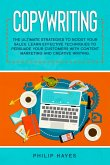 Copywriting: The Ultimate Strategies to Boost Your Sales. Learn Effective Techniques to Persuade Your Customers with Content Marketing and Creative Writing. (eBook, ePUB)