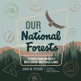 Our National Forests Lib/E: Stories from America's Most Important Public Lands