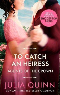To Catch An Heiress - Quinn, Julia