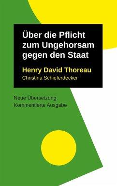 Über die Pflicht zum Ungehorsam gegen den Staat (eBook, ePUB)