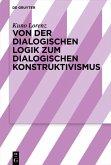 Von der dialogischen Logik zum dialogischen Konstruktivismus (eBook, ePUB)