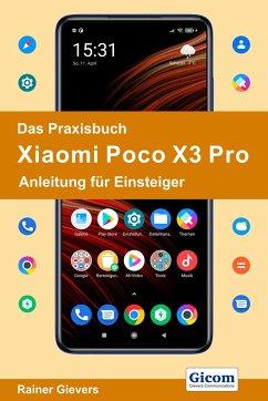 Das Praxisbuch Xiaomi Poco X3 Pro - Anleitung für Einsteiger - Gievers, Rainer