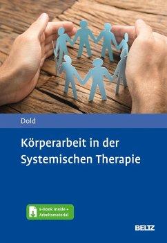 Körperarbeit in der Systemischen Therapie - Dold, Peter