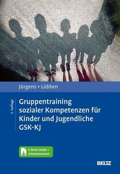 Gruppentraining sozialer Kompetenzen für Kinder und Jugendliche GSK-KJ - Jürgens, Barbara;Lübben, Karin