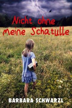 Nicht ohne meine Schatulle (eBook, ePUB) - Schwarzl, Barbara