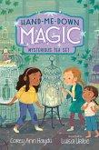 Hand-Me-Down Magic #4: Mysterious Tea Set (eBook, ePUB)