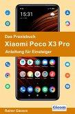Das Praxisbuch Xiaomi Poco X3 Pro - Anleitung für Einsteiger (eBook, PDF)