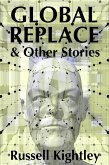 Global Replace & Other Stories (eBook, ePUB)