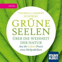 Grüne Seelen. Über die Weisheit der Natur (MP3-Download) - Schöberl, Thomas Lambert