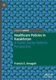Healthcare Policies in Kazakhstan: A Public Sector Reform Perspective