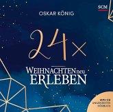 24 x Weihnachten neu erleben - Hörbuch, MP3-CD
