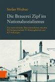 Die Brauerei Zipf im Nationalsozialismus (eBook, PDF)