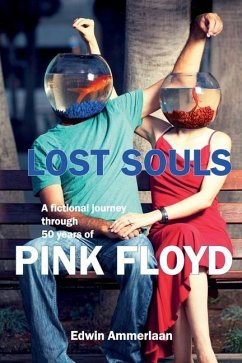 Lost Souls: A fictional journey through 50 years of Pink Floyd - Ammerlaan, Edwin