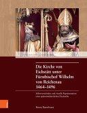 Die Kirche von Eichstätt unter Fürstbischof Wilhelm von Reichenau 1464-1496 (eBook, PDF)