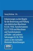 Erläuterungen zu den Regeln für die Bewertung und Prüfung von elektrischen Maschinen R.E.M./1930, Transformatoren R.E.T./1930 und Maschinen und Transformatoren auf Bahn- und anderen Fahrzeugen R.E.B./1930 sowie zu den Normalen Anschlußbedingungen und den Normalen Klemmen-Bezeichnungen (eBook, PDF)