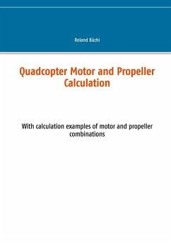 Quadcopter Motor and Propeller Calculation (eBook, PDF)