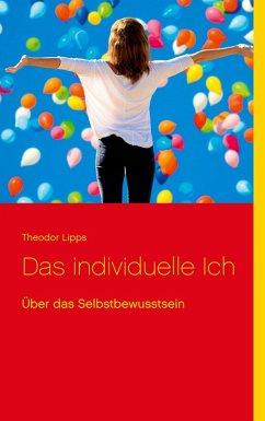 Das individuelle Ich (eBook, ePUB) - Lipps, Theodor