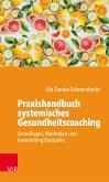 Praxishandbuch systemisches Gesundheitscoaching (eBook, PDF)