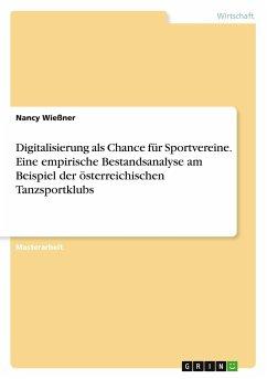Digitalisierung als Chance für Sportvereine. Eine empirische Bestandsanalyse am Beispiel der österreichischen Tanzsportklubs