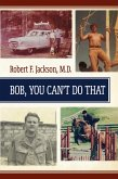 Bob , You Cant Do That (eBook, ePUB)