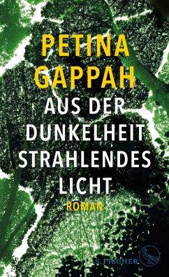 Aus der Dunkelheit strahlendes Licht (Mängelexemplar) - Gappah, Petina