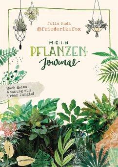 Friederikefox: Mein Pflanzen-Journal (Mängelexemplar) - Ruda, Julia