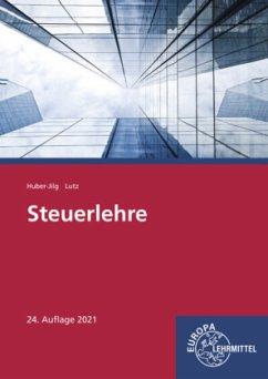 Steuerlehre - Huber-Jilg, Peter;Lutz, Karl