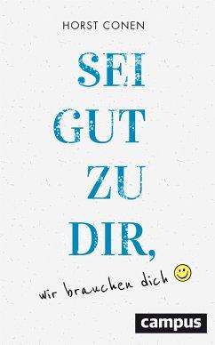 Sei gut zu dir, wir brauchen dich (Mängelexemplar) - Conen, Horst