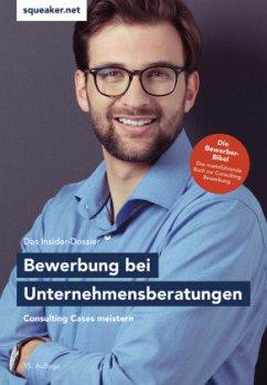 Das Insider-Dossier: Bewerbung bei Unternehmensberatungen (Mängelexemplar) - Menden, Stefan