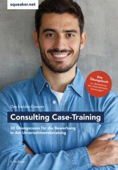 Das Insider-Dossier: Consulting Case-Training (Mängelexemplar) - Reineke, Tanja; Razisberger, Ralph; Menden, Stefan
