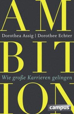Ambition (Mängelexemplar) - Assig, Dorothea; Echter, Dorothee