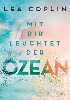 Mit dir leuchtet der Ozean - Coplin, Lea