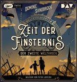 Zeit der Finsternis: Der Zweite Weltkrieg / Weltgeschichte(n) Bd.1 (1 MP3-CD)
