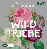 Wildtriebe, 1 Audio-CD, 1 MP3