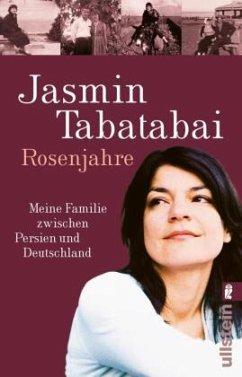 Rosenjahre - Tabatabai, Jasmin