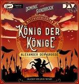 König der Könige: Alexander der Große / Weltgeschichte(n) Bd.2 (1 MP3-CD)