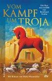 Vom Kampf um Troja, Die Ilias neu erzählt von Bernard Evslin