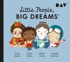 Little People, Big Dreams® - Teil 3: Frida Kahlo, Rosa Parks, Marie Curie, Amelia Earhart, 1 Audio-CD - Sánchez Vegara, María Isabel;Kaiser, Lisbeth