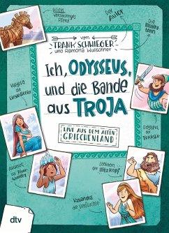 Ich, Odysseus, und die Bande aus Troja - Schwieger, Frank
