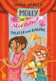 Theater mit Banane / Molly und Miranda Bd.2