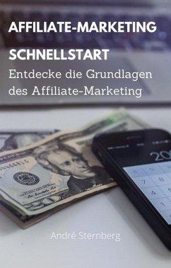 Affiliate Marketing Schnellstart (eBook, ePUB) - Sternberg, Andre