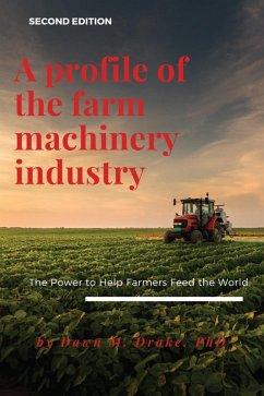 A Profile of the Farm Machinery Industry (eBook, ePUB)