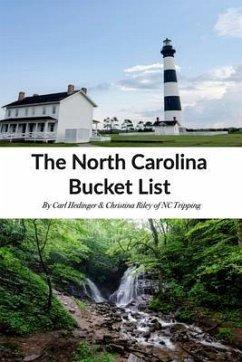 The North Carolina Bucket List Book (eBook, ePUB) - Riley, Christina; Hedinger, Carl