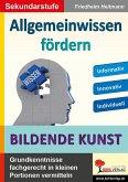 Allgemeinwissen fördern BILDENDE KUNST (eBook, PDF)