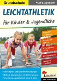 Leichtathletik für Kinder & Jugendliche / Grundschule (eBook, PDF)